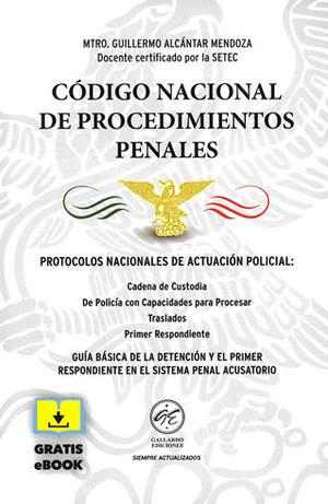 CÓDIGO NACIONAL DE PROCEDIMIENTOS PENALES. 2019. PROTOCOLOS NACIONALES DE ACTUACIÓN POLICIAL
