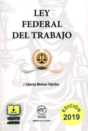 LEY FEDERAL DEL TRABAJO 2019. GRATIS EBOOK