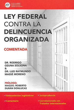 LEY FEDERAL CONTRA LA DELINCUENCIA ORGANIZADA (2020)  COMENTADA