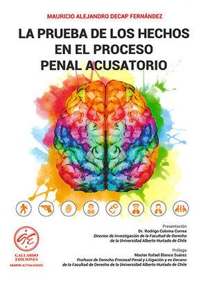 PRUEBA DE LOS HECHOS EN EL PROCESO PENAL ACUSATORIO, LA