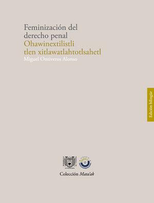 FEMINIZACIÓN DEL DERECHO PENAL (EDICIÓN BILINGÜE. LENGUA ORIGINARIA. EL IDIOMA MIXE O AYUUK)