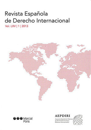 REVISTA ESPAÑOLA DE DERECHO INTERNACIONAL. VOL. LXV. NÚM.1 - 2013