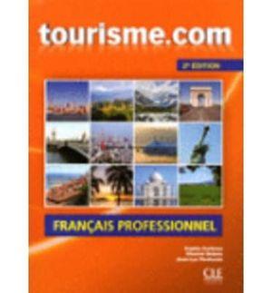 TOURISME.COM. LIVRE DE L'ÉLÈVE+CD AUDIO. 2ÈME ÉDITION