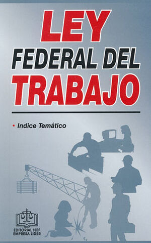 LEY FEDERAL DEL TRABAJO - 17.ª ED. 2021 - BOLSILLO