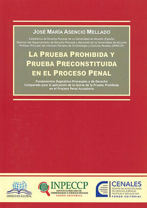 PRUEBA PROHIBIDA Y PRUEBA PRECONSTITUIDA EN EL PROCESO PENAL, LA