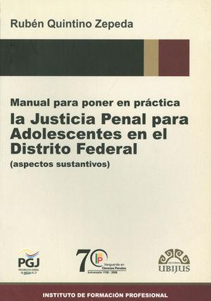 MANUAL PARA PONER EN PRÁCTICA LA JUSTICIA PENAL PARA ADOLESCENTES EN EL DISTRITO FEDERAL
