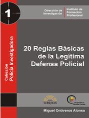 20 REGLAS BASICAS DE LA LEGITIMA DEFENSA POLICIAL