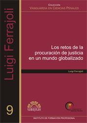 RETOS DE LA PROCURACIÓN DE JUSTICIA EN UN MUNDO GLOBALIZADO, LOS