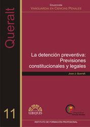 DETENCIÓN PREVENTIVA: PREVISIONES CONSTITUCIONALES Y LEGALES