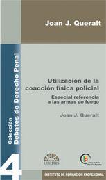 UTILIZACIÓN DE LA COACCIÓN FÍSICA POLICIAL