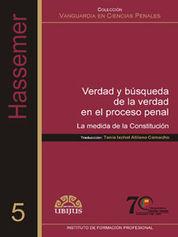 VERDAD Y BÚSQUEDA DE LA VERDAD EN EL PROCESO PENAL