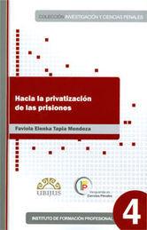 HACIA LA PRIVATIZACIÓN DE LAS PRISIONES