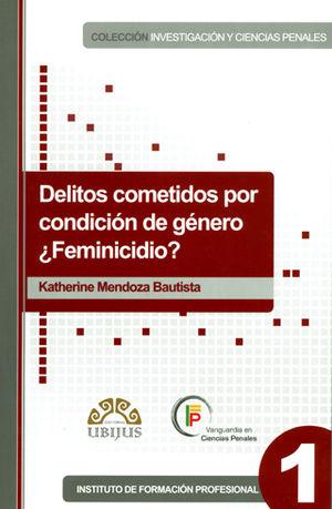 DELITOS COMETIDOS POR CONDICIÓN DE GÉNERO ¿FEMINICIDIO?