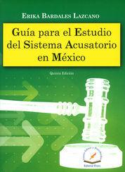 GUIA PARA EL ESTUDIO DEL SISTEMA ACUSATORIO EN MEXICO
