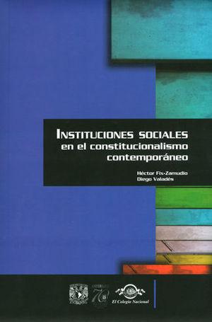 INSTITUCIONES SOCIALES EN EL CONSTITUCIONALISMO CONTEMPORANEO