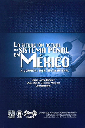 SITUACIÓN ACTUAL DEL SISTEMA PENAL EN MEXICO. LAS