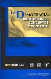 DEMOCRACIA, INSTITUCIONES, CONCEPTOS Y CONTEXTOS LA
