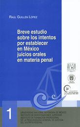 BREVE ESTUDIO SOBRE LOS INTENTOS POR ESTABLECER EN MÉXICO JUICIOS ORALES EN MATERIA PENAL