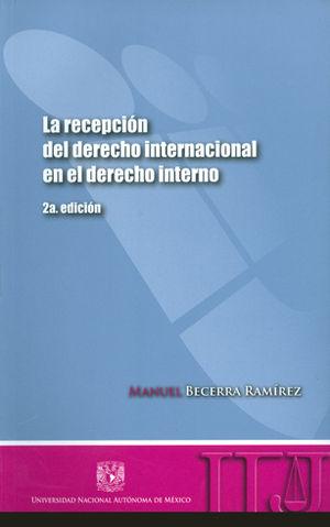 RECEPCIÓN DEL DERECHO INTERNACIONAL EN EL DERECHO INTERNO, LA