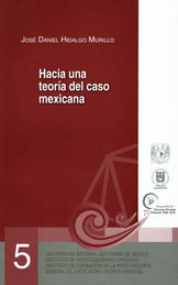 HACIA UNA TEORÍA DEL CASO MEXICANA
