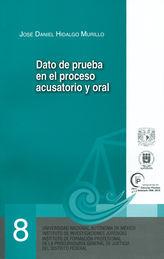 DATO DE PRUEBA EN EL PROCESO ACUSATORIO Y ORAL