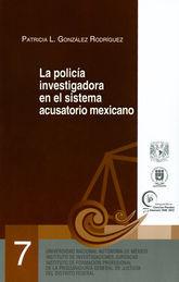 POLICÍA DE INVESTIGACIONES EN EL SISTEMA ACUSATORIO MEXICANO, LA