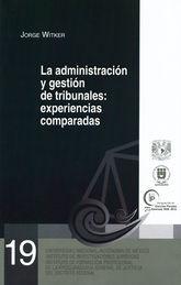 ADMINISTRACIÓN Y GESTIÓN DE TRIBUNALES: EXPERIENCIAS COMPARADAS, LA