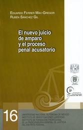 NUEVO JUICIO DE AMPARO Y EL PROCESO PENAL ACUSATORIO, EL