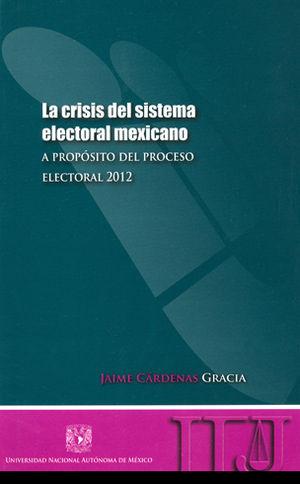CRISIS DEL SISTEMA ELECTORAL MEXICANO