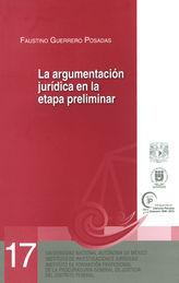 ARGUMENTACIÓN JURÍDICA EN LA ETAPA PRELIMINAR, LA