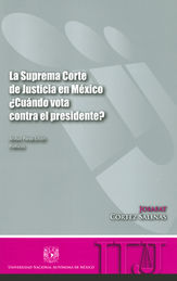 SUPREMA CORTE DE JUSTICIA EN MÉXICO, LA ¿CUÁNDO VOTA CONTRA EL PRESIDENTE?