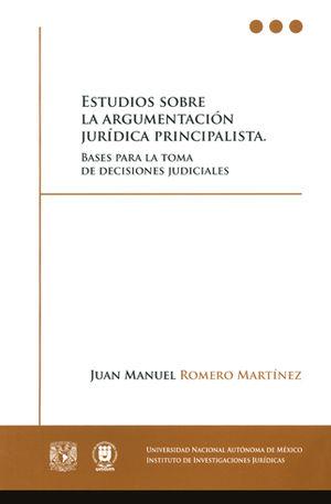 ESTUDIOS SOBRE LA ARGUMENTACIÓN JURÍDICA PRINCIPALISTA