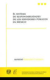 SISTEMA DE RESPONSABILIDADES DE LOS SERVIDORES PÚBLICOS EN MÉXICO, EL