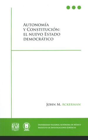 AUTONOMÍA Y CONSTITUCIÓN. EL NUEVO ESTADO DEMOCRÁTICO