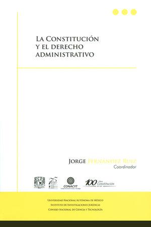 CONSTITUCIÓN Y EL DERECHO ADMINISTRATIVO, LA