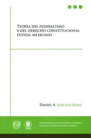 TEORÍA DEL FEDERALISMO Y DEL DERECHO CONSTITUCIONAL ESTATAL MEXICANO