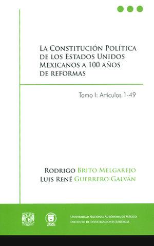 CONSTITUCIÓN POLÍTICA DE LOS ESTADOS UNIDOS MEXICANOS A 100 AÑOS DE REFORMA, LA