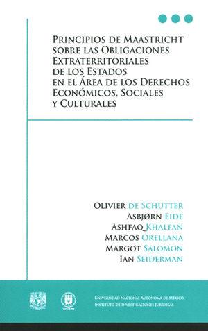 PRINCIPIOS DE MAASTRICHT SOBRE LAS OBLIGACIONES ESTRATERRITORIALES DE LOS ESTADOS EN EL ÁREA DE LOS DERECHOS ECONÓMICOS, SOCIALES Y CULTURALES