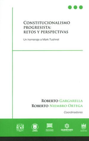 CONSTITUCIONALISMO PROGRESISTA: RETOS Y PERSPECTIVA