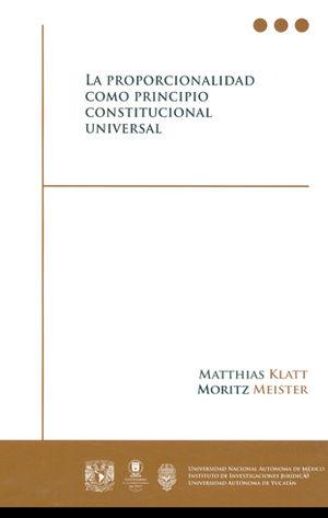 PROPORCIONALIDAD COMO PRINCIPIO CONSTITUCIONAL UNIVERSAL, LA