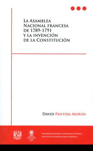 ASAMBLEA NACIONAL FRANCESA DE 1789-1791 Y LA INVENCIÓN DE LA CONSTITUCIÓN
