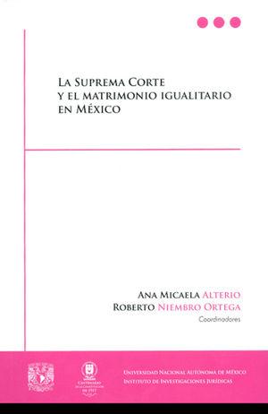 SUPREMA CORTE Y EL MATRIMONIO IGUALITARIO EN MÉXICO, LA