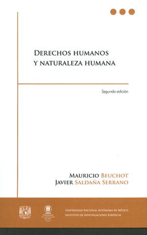 DERECHOS HUMANOS Y NATURALEZA HUMANA 2ª ED.