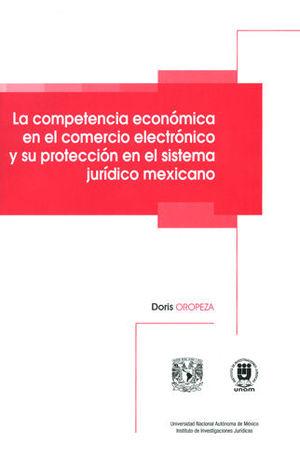 COMPETENCIA ECONÓMICA EN EL COMERCIO ELECTRÓNICO Y SU PROTECCIÓN EN EL SISTEMA JURÍDICO MEXICANO