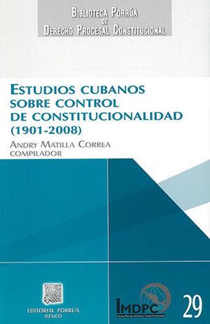 ESTUDIOS CUBANOS SOBRE CONTROL DE CONSTITUCIONALIDAD (1901-2008)