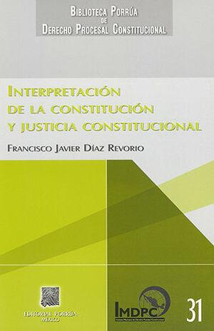 INTERPRETACIÓN DE LA CONSTITUCIÓN Y JUSTICIA CONSTITUCIONAL