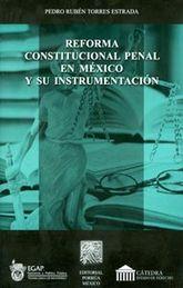 REFORMA CONSTITUCIONAL PENAL EN MEXICO Y SU INSTRUMENTACION