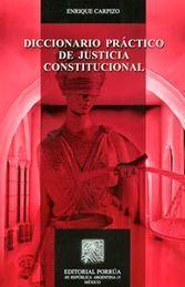 DICCIONARIO PRACTICO DE JUSTICIA CONSTITUCIONAL