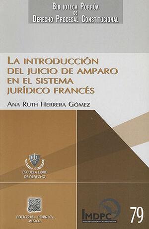 INTRODUCCIÓN DEL JUICIO DE AMPARO EN EL SISTEMA JURÍDICO FRANCÉS