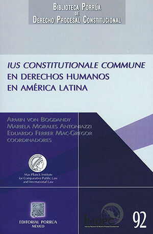 IUS CONSTITUTIONALE COMMUNE EN DERECHOS HUMANOS EN AMÉRICA LATINA